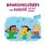 Bewegungstipps für Kinder von 9-18 Monaten
